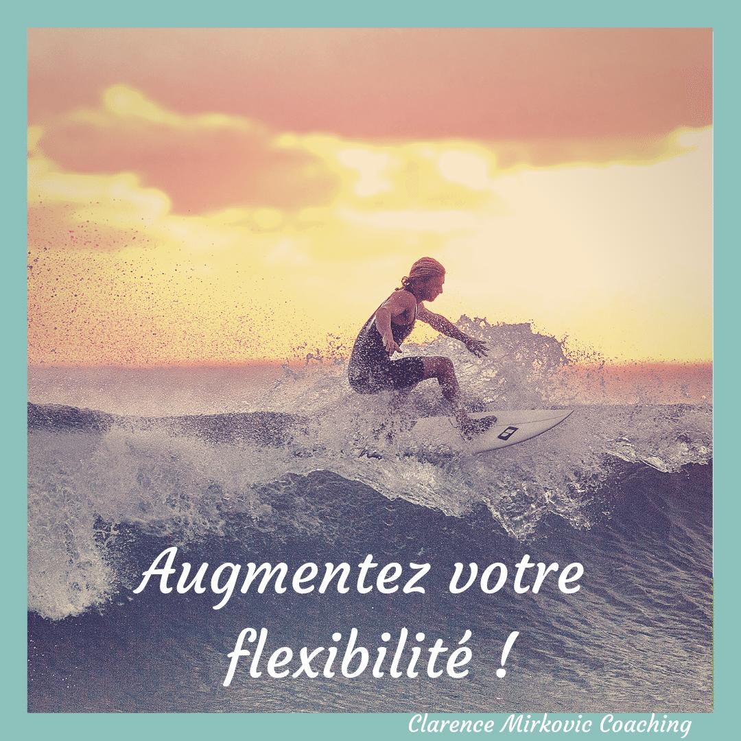 Augmentez votre flexibilité !