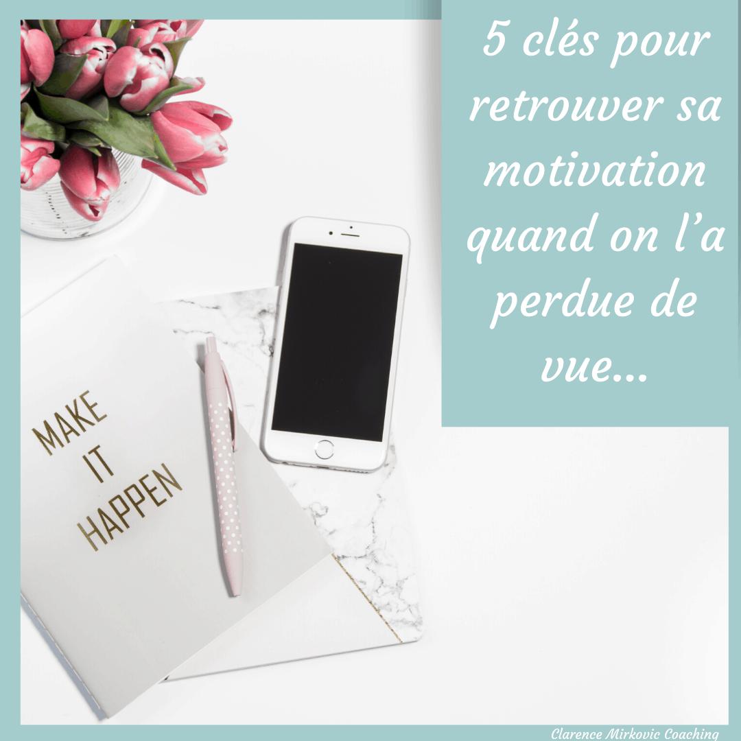 Cinq clés pour retrouver sa motivation